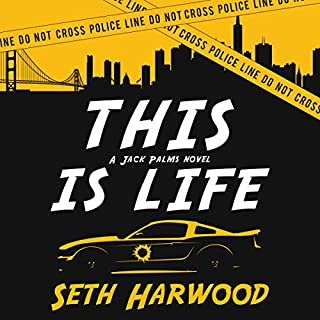 This Is Life: Or Jack Unravels a Crooked Cop Ring and Stops a Big-Gun Shooter audiobook cover art