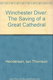 Winchester Diver: The Saving of a Great Cathedral by Ian Thomson Henderson (1984-06-06)