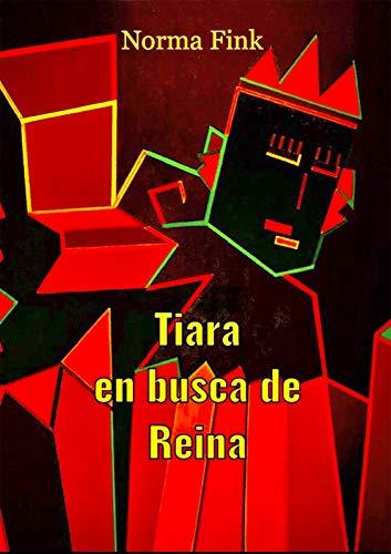 TIARA EN BUSCA DE REINA de Norma Fink