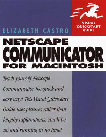 Netscape Communicator 4 for Macintosh: Visual Quickstart Guide (Visual Quickstart Guide Series)