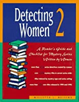 Detecting Women 2: Reader's Guide and Checklist for Mystery Series Written by Women