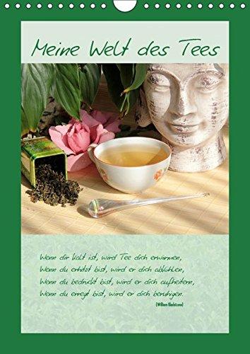 Meine Welt des Tees (Wandkalender 2019 DIN A4 hoch): Tee wird besonders in der heutigen stressigen Zeit als wohltuendes Getränk geschätzt. (Monatskalender, 14 Seiten ) (CALVENDO Lifestyle)