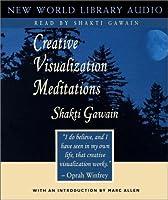 Creative Visualization Meditations (New World Library Audio)