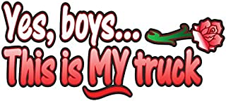 Yes Boys... this is MY Truck - Red Rose - car truck 4x4 window body tailgate decal sticker