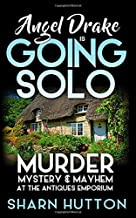 Angel Drake is Going Solo: Murder, Mystery & Mayhem at The Antiques Emporium (Angel Drake Mysteries)