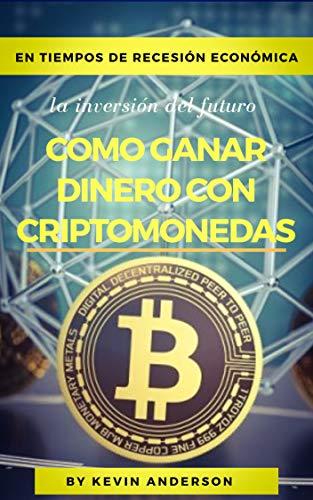 COMO GANAR DINERO CON CRIPTOMONEDAS: 15 formas prácticas de ganar dinero con bitcoins en cuarentena