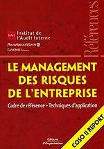 Le management des risques de l'entreprise - Cadre de référence - Techniques d'application - Coso II Report d'IFACI