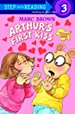Arthur's First Kiss (Step into Reading)