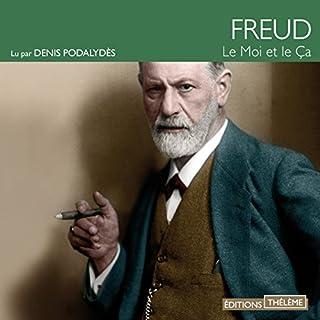 Le Moi et le Çà                   De :                                                                                                                                 Sigmund Freud                               Lu par :                                                                                                                                 Denis Podalydès                      Durée : 1 h et 48 min     4 notations     Global 4,5