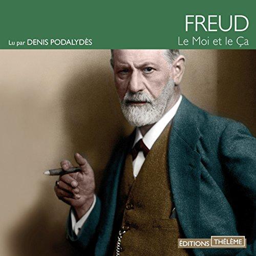 Le Moi et le Çà                   De :                                                                                                                                 Sigmund Freud                               Lu par :                                                                                                                                 Denis Podalydès                      Durée : 1 h et 48 min     5 notations     Global 4,6
