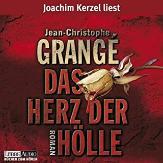 Das Herz der Hölle                   Autor:                                                                                                                                 Jean-Christophe Grangé                               Sprecher:                                                                                                                                 Joachim Kerzel                      Spieldauer: 7 Std. und 53 Min.     1.069 Bewertungen     Gesamt 4,0