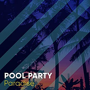 2019 Pool Party Paradise