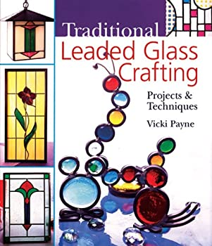 Traditional Leaded Glass Crafting: Projects  Techniques