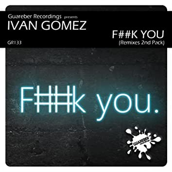 F##k You Remixes 2nd Pack