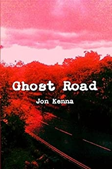 Ghost Road by [Jon Kenna]