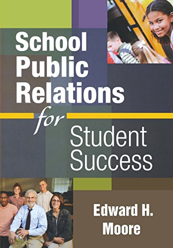 Compare Textbook Prices for School Public Relations for Student Success 1 Edition ISBN 9781412965682 by Edward H. Moore