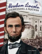Abraham Lincoln: Addressing a Nation (Primary Source Readers)