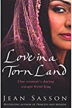 Love in a Torn Land One Woman's Daring Escape from Iraq by Jean Sasson - Paperback