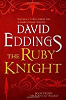 The Ruby Knight (The Elenium Trilogy) by DAVID EDDINGS(1905-07-04)