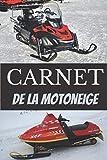 Carnet de la motoneige: Avec ses 101 pages lignées, vous pourrez noter toutes vos aventures avec votre motoneige - avec son format assez discret de 6 ... vous pourrez le ranger où vous le souhaitez.