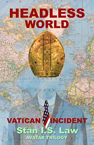 Book: Headless World - The Vatican Incident (Sequel to the Avatar Syndrome) (Avatar Trilogy Book 2) by Stan I.S. Law