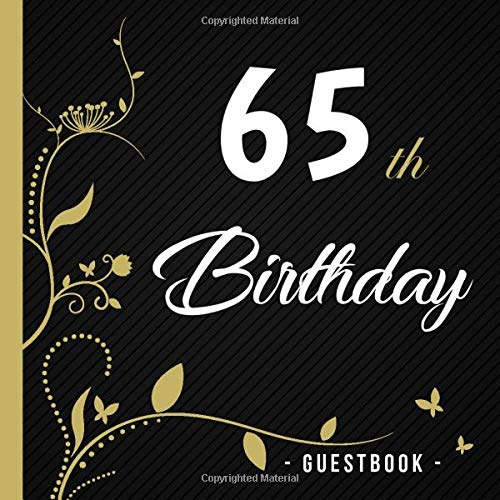 Download Ebook 65th Birthday - GUESTBOOK -: Modern Designed Guest Book In Black, Gold And White With Vines, Flowers And Butterflies / Up ...