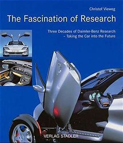 The Fascination of Research: Three Decades of Daimler-Benz Research - Taking the Car into the Future