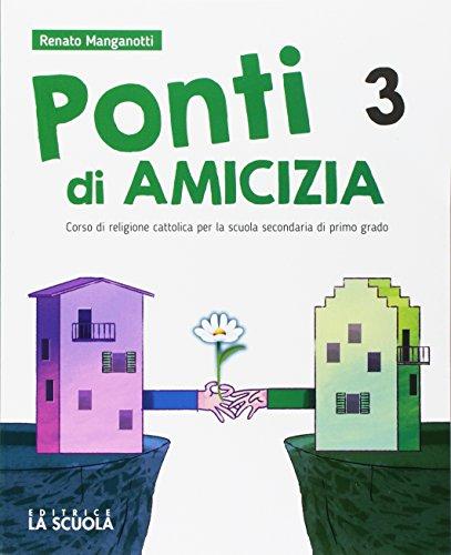 Ponti di amicizia. Corso di religione cattolica. Per la Scuola media. Con e-book. Con espansione online. Con DVD-ROM: 3