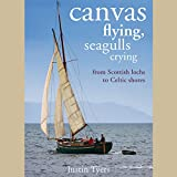 Canvas Flying, Seagulls Crying: From Scottish Lochs to Celtic Shores