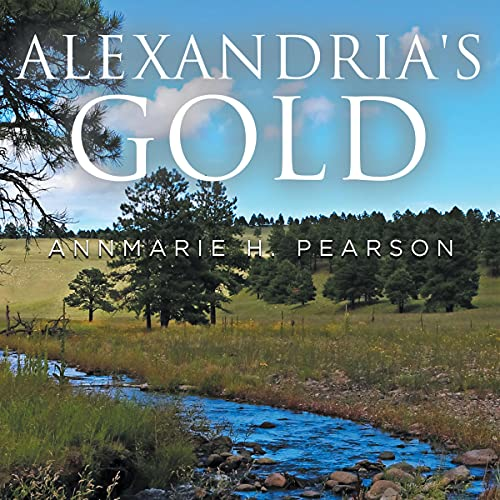 Alexandria's Gold Audiobook By Annmarie H. Pearson cover art