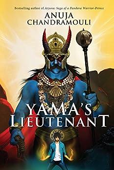 Yama's Lieutenant by [Anuja Chandramouli]