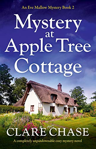 Mystery at Apple Tree Cottage: A completely unputdownable cozy mystery novel (An Eve Mallow Mystery)