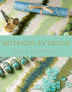 Interiors by Design by Betty Lou Phillips (2013-04-01)