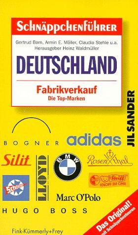 Schnäppchenführer Deutschland. Fabrikverkauf. Die Top- Marken