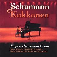 Schumann & Kokkonen-Magnus Svensson Piano