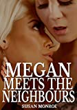 Megan Meets The Neighbours: Swingers Hotwife First Time Erotica (English Edition)