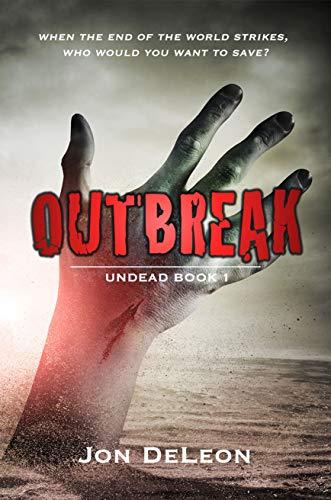 Outbreak: Undead Book 1 (The Undead Trilogy) by [Jon DeLeon]