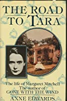 Road to Tara: Life of Margaret Mitchell