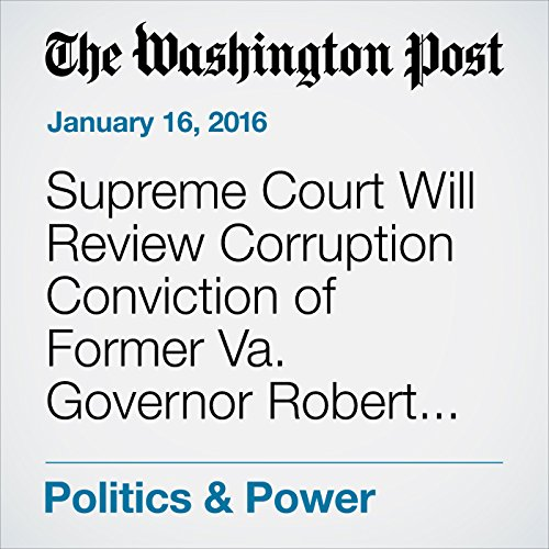 Supreme Court Will Review Corruption Conviction of Former Va. Governor Robert McDonnell cover art