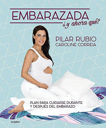 Embarazada, ¿y ahora qué?: Plan para cuidarse durante y después del embarazo (Embarazo, bebé y crianza)