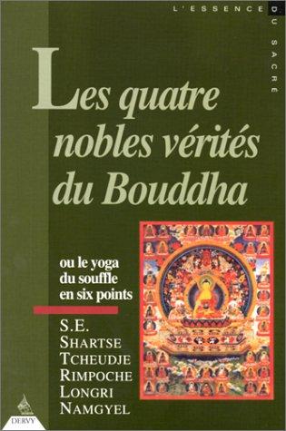 Buddha négy nemes igazsága vagy a lehelet jóga hat pontban