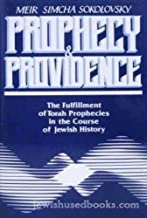 Prophecy and Providence: The Fulfillment of Torah Prophecies in the Course of Jewish History