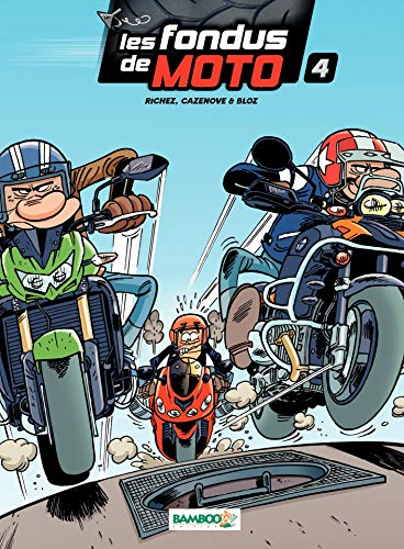 Les Fondus de moto: tome 4 (HUMOUR) (French Edition)