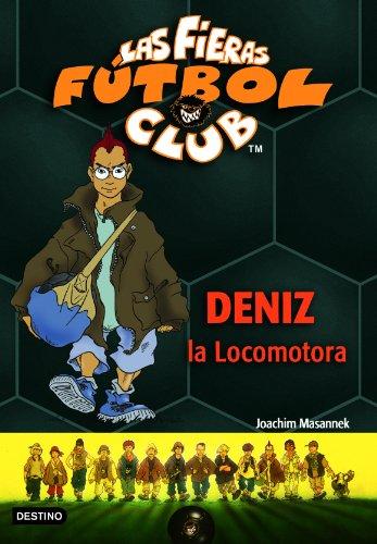 Deniz, La Locomotora: Las Fieras del Fútbol Club 5 (Las Fieras Futbol Club)