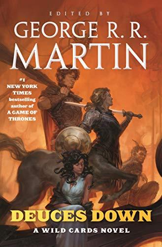 Deuces Down: a Wild Cards novel by [George R. R. Martin]