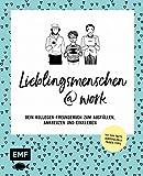 Lieblingsmenschen at Work: Dein Kollegen-Freundebuch - Das Album zum Ausfüllen, Ankreuzen und...