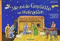 Jule und die Geschichte von Weihnachten: Ein Adventskalender zum Vorlesen und Basteln einer Weihnachtskrippe