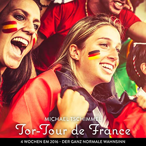 Tor-Tour de France: 4 Wochen Frankreich während der EM 2016