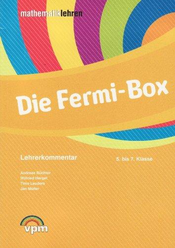 Die Fermi-Box. Modellieren - Problemlösen - Argumentieren: Aufgabenkartei inkl. Lehrerkommentar Klasse 5-7