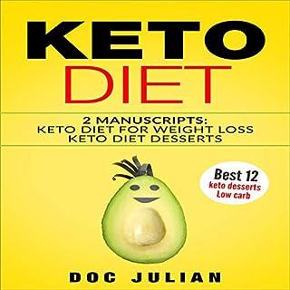 Keto Diet: 2 Manuscripts Keto Diet for Weight Loss, Keto Diet Desserts cover art